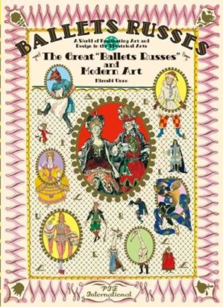 The Great Ballets Russes and Modern Art: A World of Fascinating Art and Design i by Hiroshi Unno