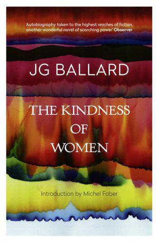 Kindness of Women by J.G. Ballard