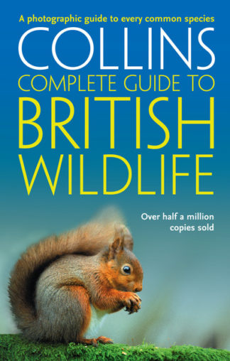 Collins Complete Guide to British Wildlife by Paul Sterry