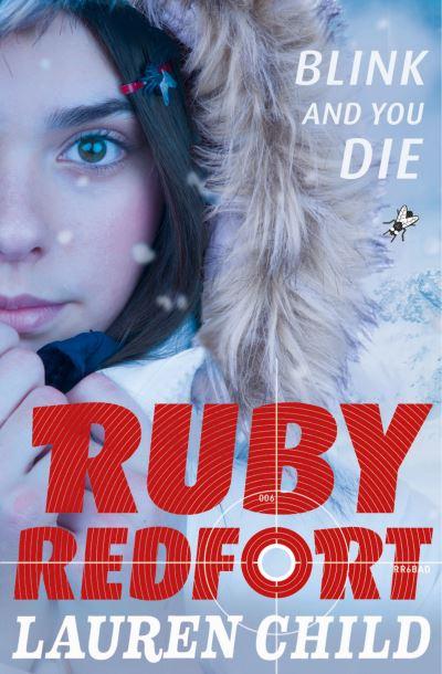 Ruby Redfort Bk 6 Blink & You Die by Lauren Child