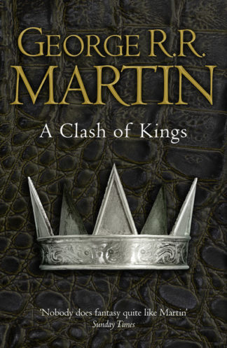 A Clash of Kings: Book 2 of A Song of Ice and Fire by George R. R. Martin