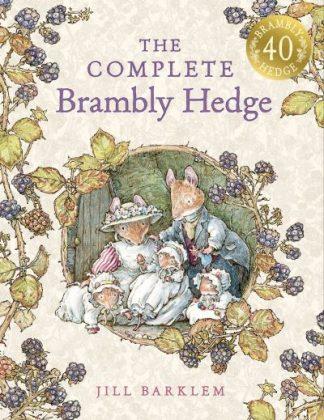 The Complete Brambly Hedge by Jill Barklem