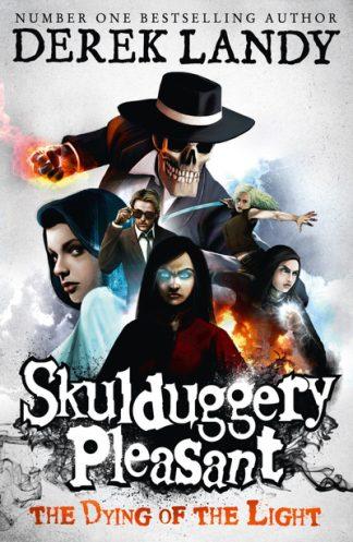 Skulduggery Pleasant: The Dying of the Light (9) by Derek Landy