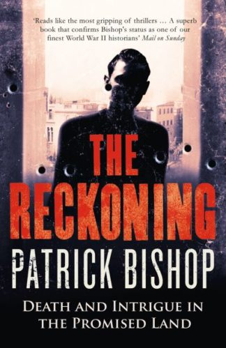 Reckoning Death & Intrigue by Patrick Bishop