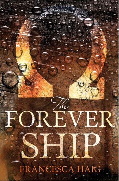 The Forever Ship (Fire Sermon, Book 3) by Francesca Haig