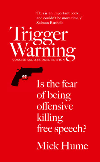 Trigger Warning by Mick Hume