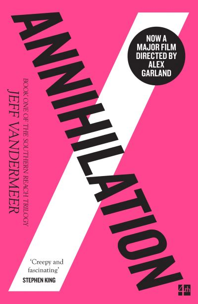 Annihilation (the Southern Reach Trilogy, Book 1) by Jeff VanderMeer