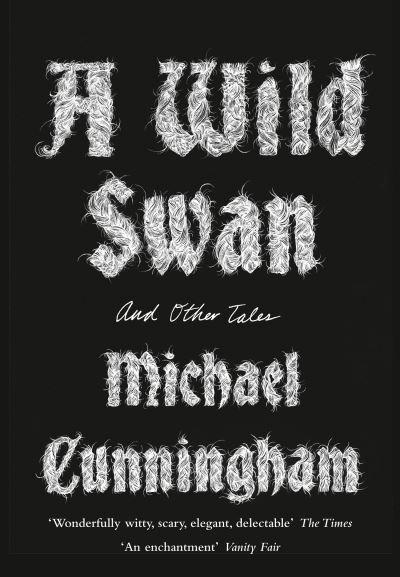 Wild Swan by Michael Cunningham