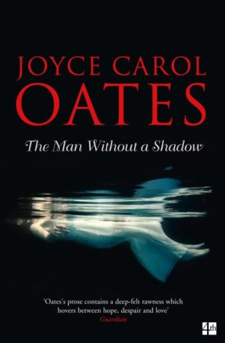 Man Without A Shadow by Joyce Carol Oates