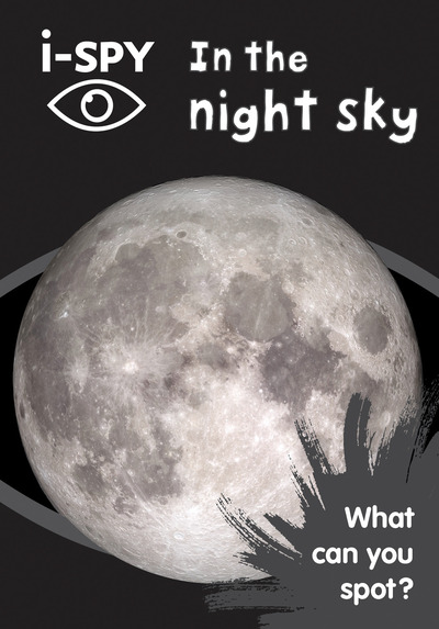i-SPY In the night sky: What can you spot? (Collins Michelin i-SPY Guides) by  i-SPY