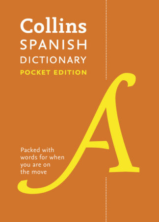 Collins Spanish Dictionary: 40,000 Words and Phrases in a Portable Format by Dictionaries Collins