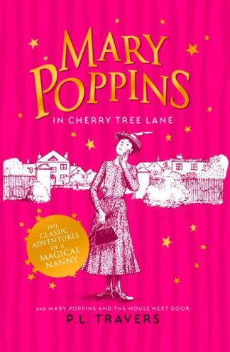 Mary Poppins in Cherry Tree Lane / Mary Poppins and the House Next Door by P. L. Travers