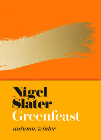 Greenfeast Autumn Winter by Nigel Slater