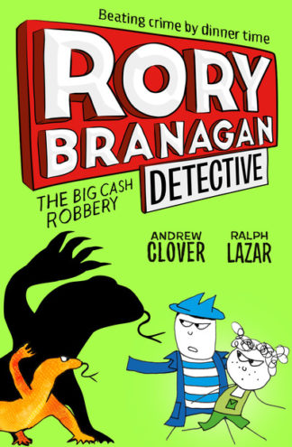 The Big Cash Robbery (Rory Branagan (Detective), Book 3) by Andrew Clover