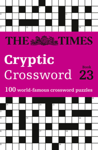 The Times Cryptic Crossword Book 23: 100 world-famous crossword puzzles by Times Mind Game The