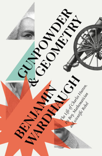 Gunpowder And Geometry by Benjamin Wardhaugh