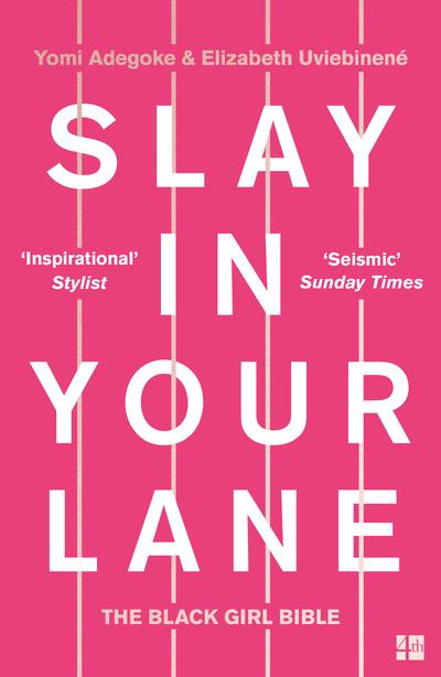 Slay In Your Lane: The Black Girl Bible by Yomi Adegoke