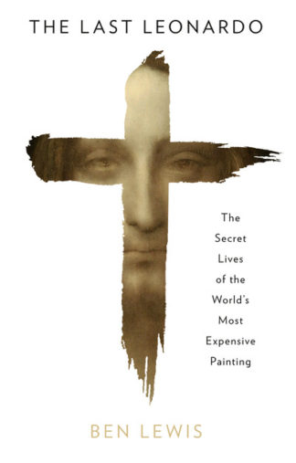 Last Leonardo: Making Of A Masterpiece by Ben Lewis