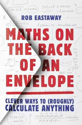 Maths On The Back Of An Envelope by Rob Eastaway