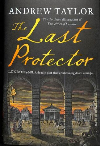 The Last Protector (James Marwood & Cat Lovett, Book 4) by Andrew Taylor