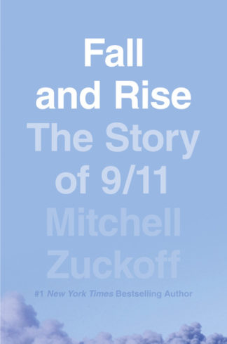 Fall And Rise The Story Of 9 11 by Mitchell Zuckoff