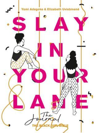 Slay In Your Lane The Journal by Yomi Adegoke
