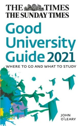 Times Good University Guide 2021 Where by John OLeary