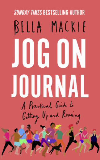 Jog On Journal A Practical Guide To by Bella Mackie