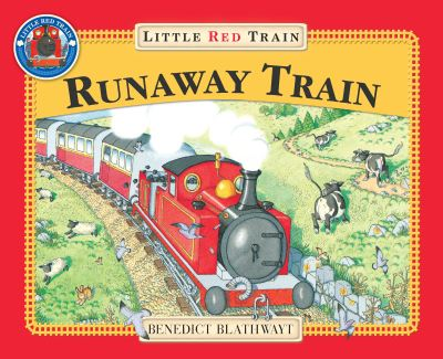 The Little Red Train: The Runaway Train by Benedict Blathwayt