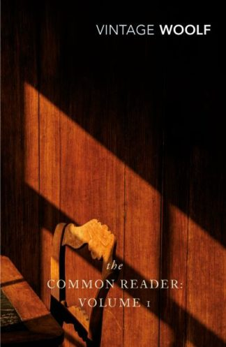 The Common Reader: Volume 1 by Virginia Woolf