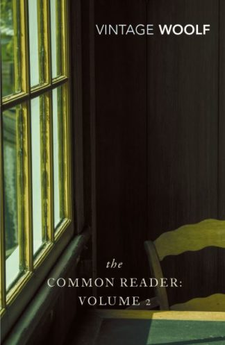 The Common Reader: Volume 2 by Virginia Woolf