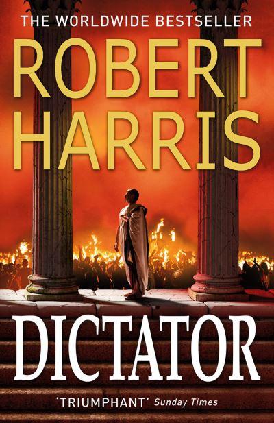 Dictator (Cicero Trilogy 3) by Robert Harris