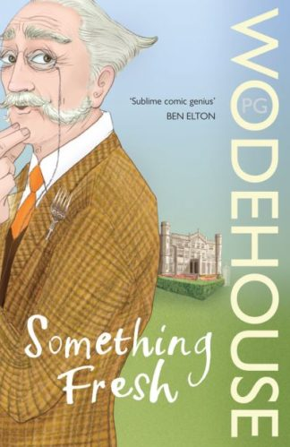Something Fresh (Blandings) by P.G. Wodehouse