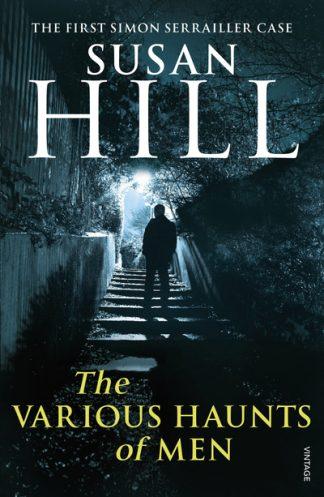 The Various Haunts of Men (Serrailler 1) by Susan Hill