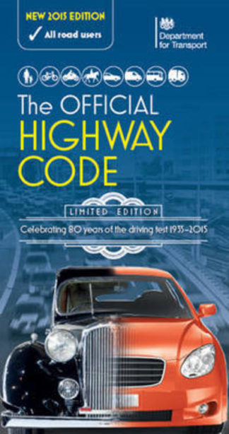 The Official Highway Code: 2015 by and Vehicle Sta Driver