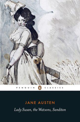 Lady Susan; Watsons; Sanditon by Jane Austen