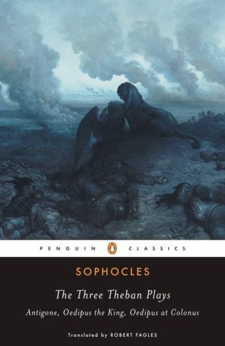 Three Theban Plays (tr. Fagles) by  Sophocles