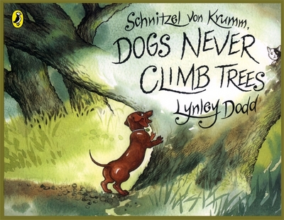 Schnitzel Von Krumm Dogs Never Climb Tre by Lynley Dodd