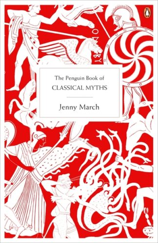 The Penguin Book of Classical Myths by Jennifer R. March