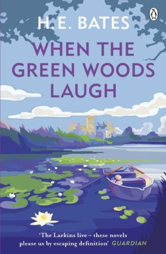 When the Green Woods Laugh by H. E. Bates