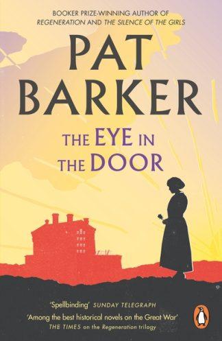 Eye in the Door by Pat Barker