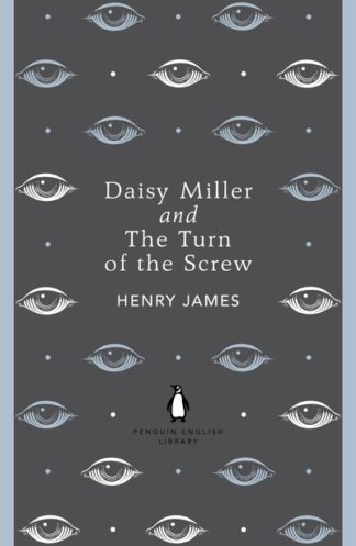 Daisy Miller and The Turn of the Screw by Henry James