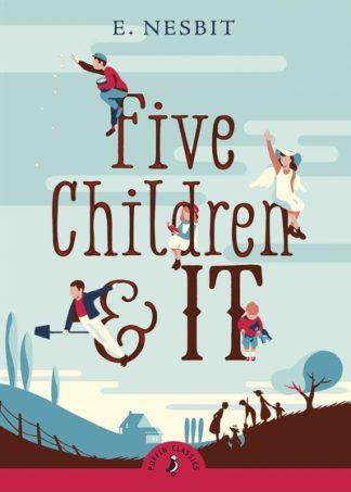 Five Children & It by E Nesbit