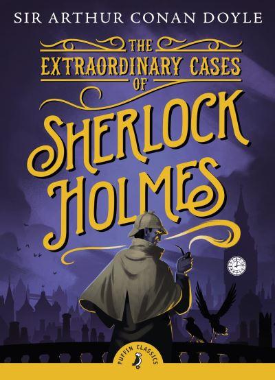 The Extraordinary Cases of Sherlock Holmes by Sir Arthur Cona Doyle