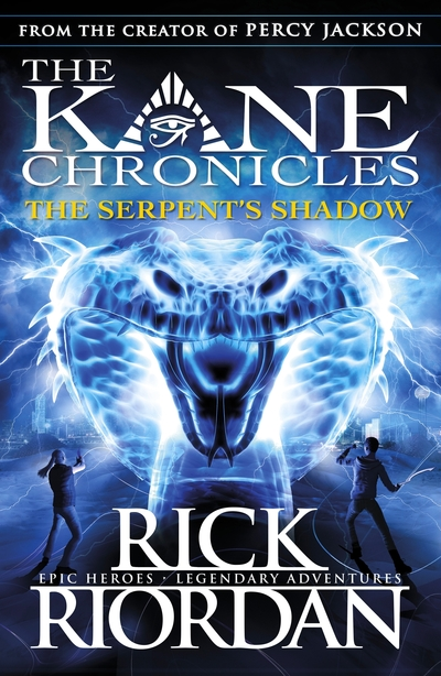The Kane Chronicles: The Serpent's Shadow by Rick Riordan