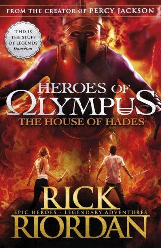 The House of Hades (HoO 4) by Rick Riordan