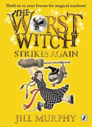 The Worst Witch Strikes Again by Jill Murphy