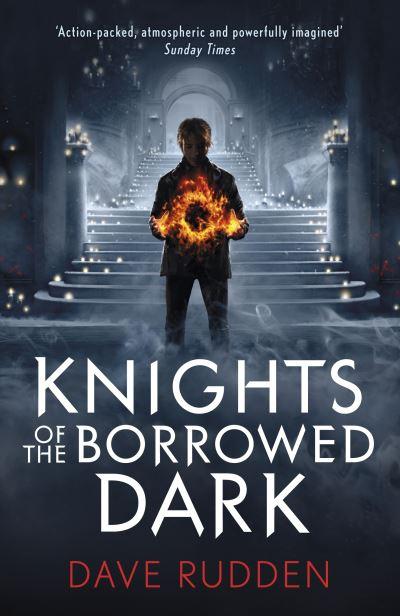 Knights of the Borrowed Dark by Dave Rudden