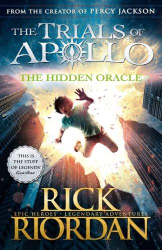 The Hidden Oracle (Trials of Apollo 1) by Rick Riordan