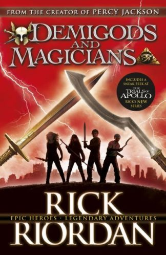 Demigods and Magicians: Three Stories from the World of Percy Jackson and the Ka by Rick Riordan